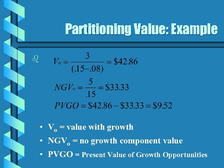 Partitioning Value: Example b • Vo = value with growth • NGVo = no