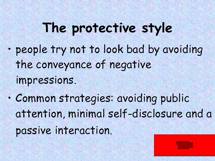 The protective style • people try not to look bad by avoiding the conveyance