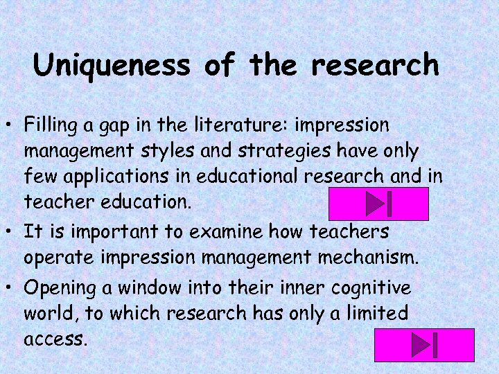 Uniqueness of the research • Filling a gap in the literature: impression management styles