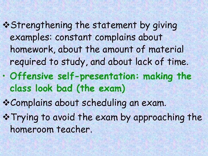 v. Strengthening the statement by giving examples: constant complains about homework, about the amount