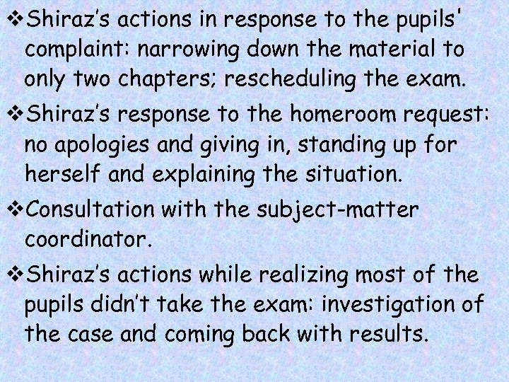 v. Shiraz's actions in response to the pupils' complaint: narrowing down the material to