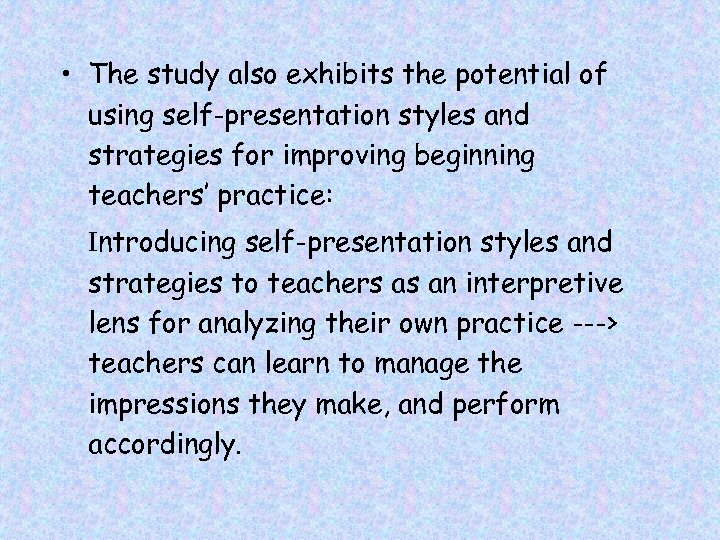 • The study also exhibits the potential of using self-presentation styles and strategies