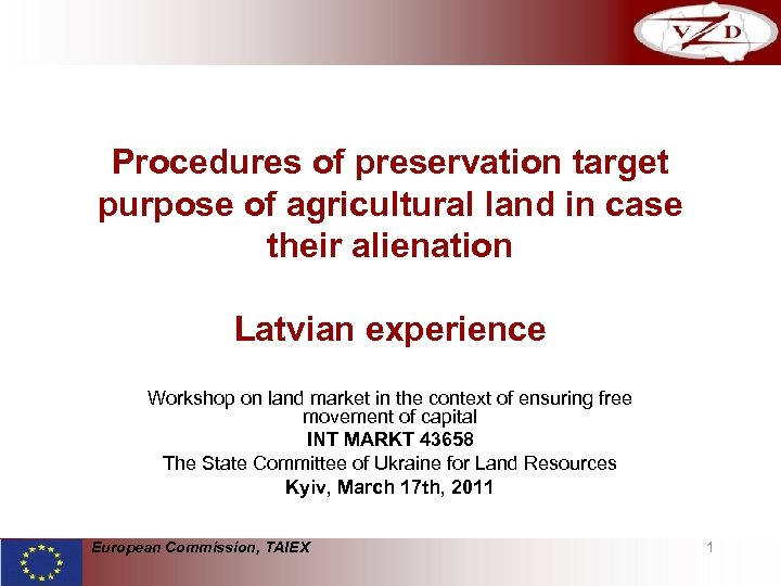 Procedures of preservation target purpose of agricultural land in case their alienation Latvian experience