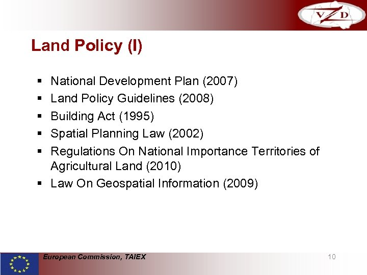 Land Policy (I) § § § National Development Plan (2007) Land Policy Guidelines (2008)