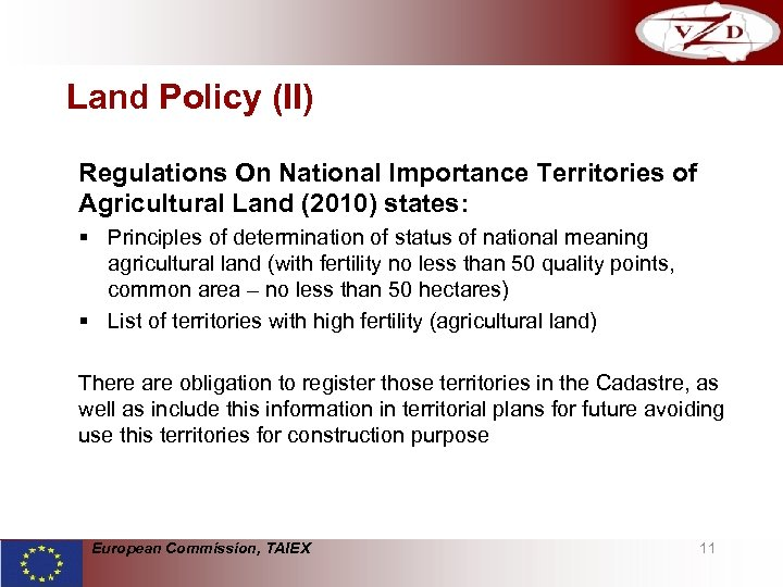 Land Policy (II) Regulations On National Importance Territories of Agricultural Land (2010) states: §