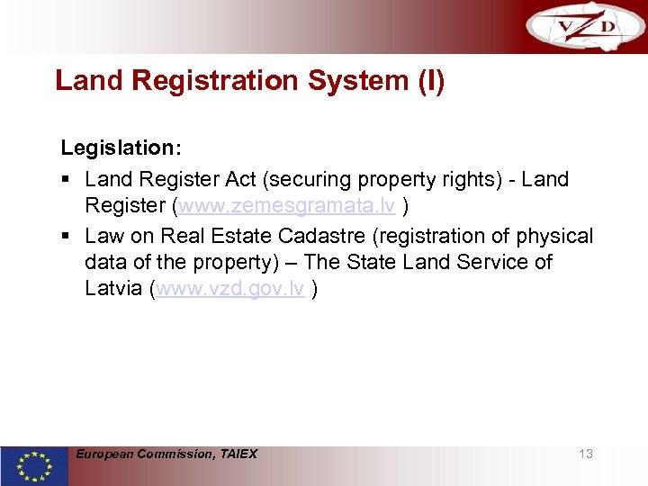 Land Registration System (I) Legislation: § Land Register Act (securing property rights) - Land