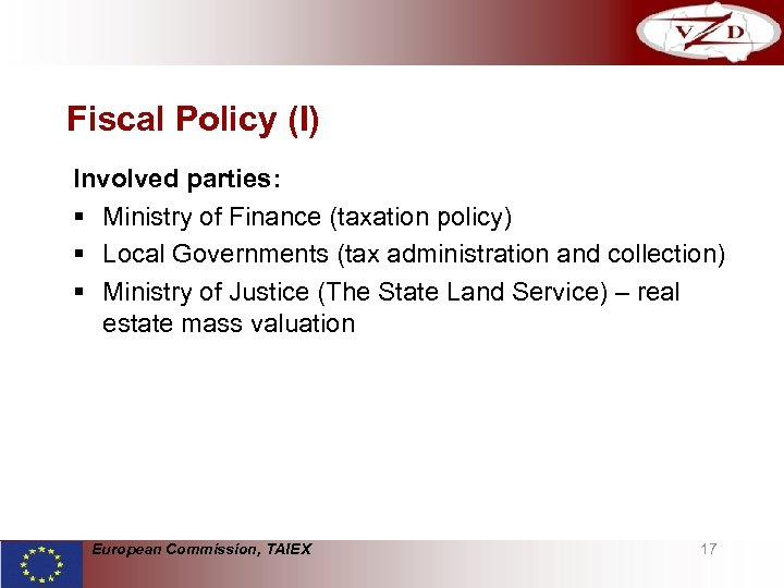 Fiscal Policy (I) Involved parties: § Ministry of Finance (taxation policy) § Local Governments