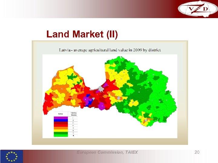 Land Market (II) European Commission, TAIEX 20