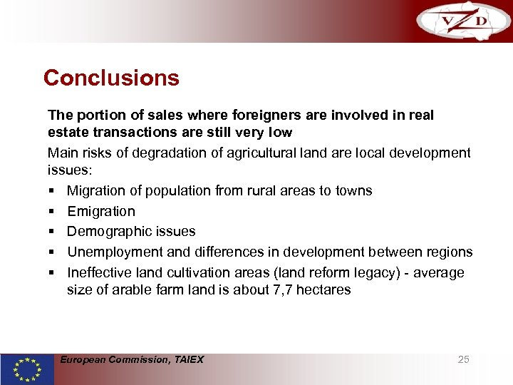 Conclusions The portion of sales where foreigners are involved in real estate transactions are