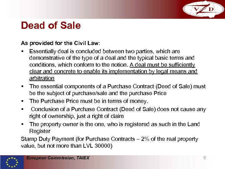 Dead of Sale As provided for the Civil Law: § Essentially deal is concluded