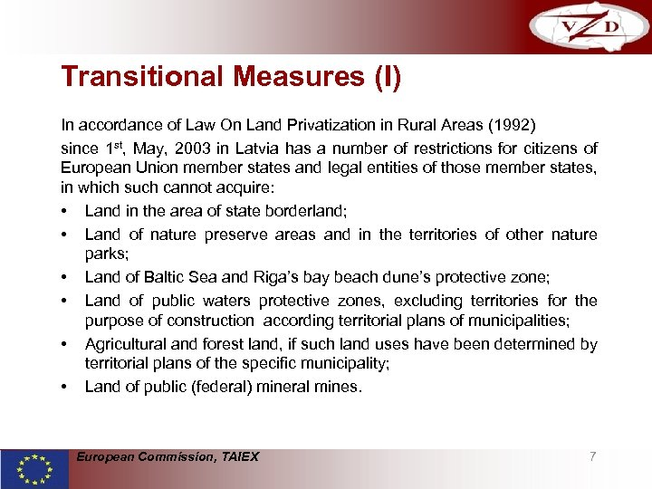 Transitional Measures (I) In accordance of Law On Land Privatization in Rural Areas (1992)