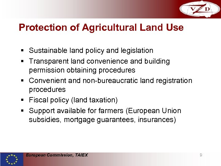 Protection of Agricultural Land Use § Sustainable land policy and legislation § Transparent land