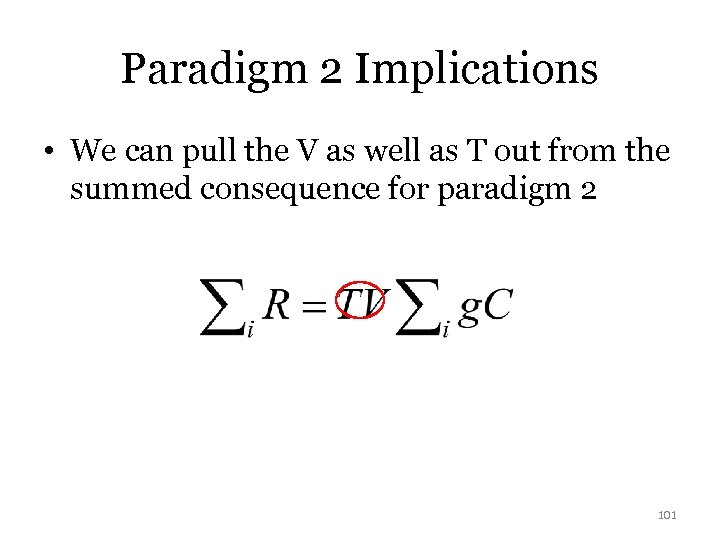 Paradigm 2 Implications • We can pull the V as well as T out