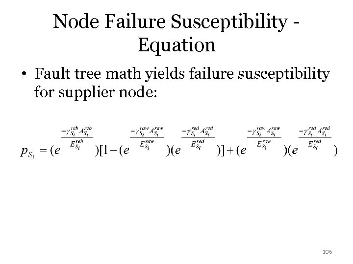 Node Failure Susceptibility Equation • Fault tree math yields failure susceptibility for supplier node: