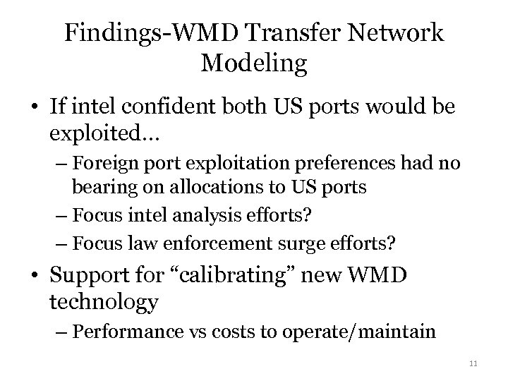 Findings-WMD Transfer Network Modeling • If intel confident both US ports would be exploited…