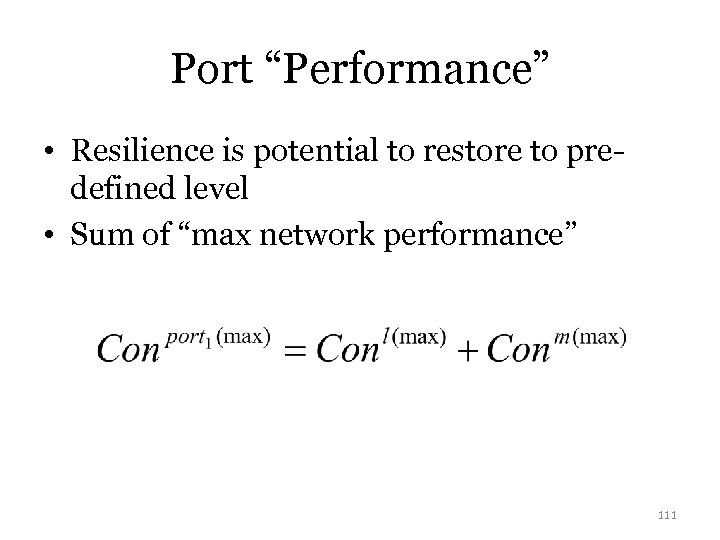 "Port ""Performance"" • Resilience is potential to restore to predefined level • Sum of"