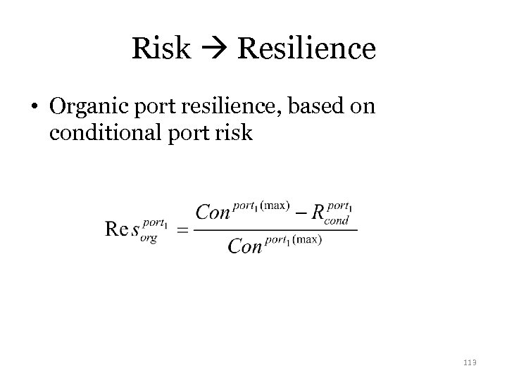 Risk Resilience • Organic port resilience, based on conditional port risk 113