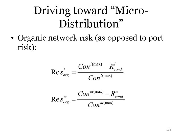 "Driving toward ""Micro. Distribution"" • Organic network risk (as opposed to port risk): 115"