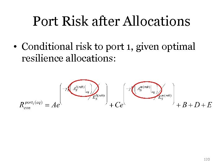 Port Risk after Allocations • Conditional risk to port 1, given optimal resilience allocations: