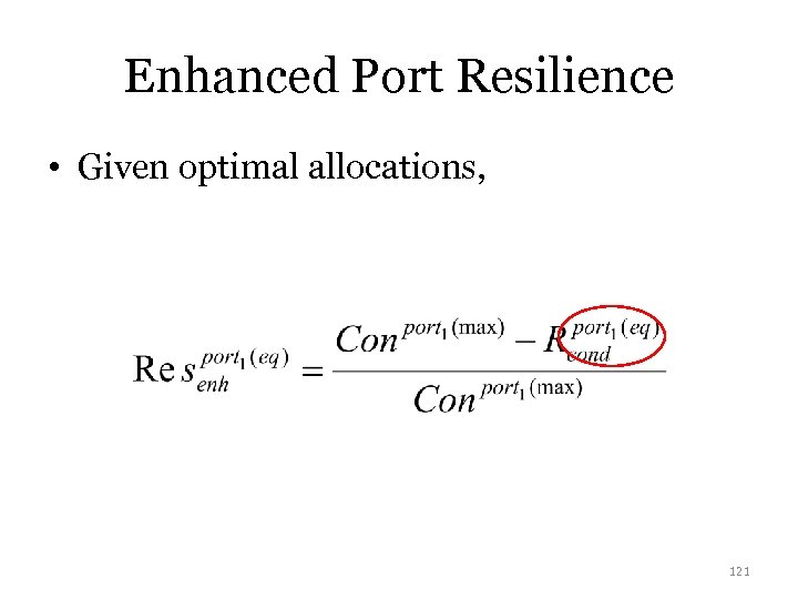Enhanced Port Resilience • Given optimal allocations, 121