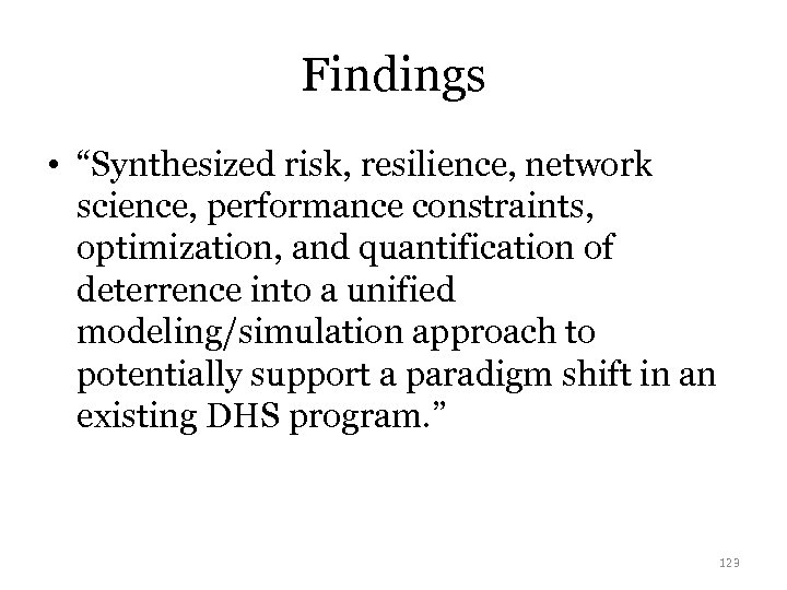 "Findings • ""Synthesized risk, resilience, network science, performance constraints, optimization, and quantification of deterrence"