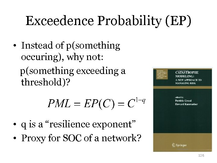 Exceedence Probability (EP) • Instead of p(something occuring), why not: p(something exceeding a threshold)?
