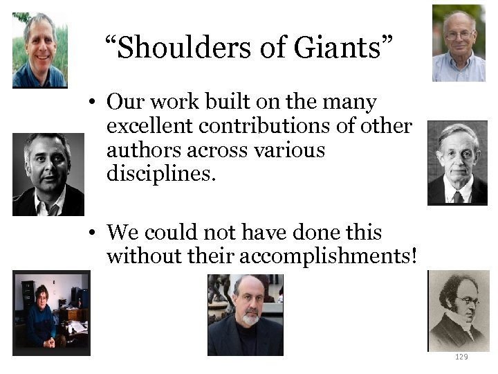 """Shoulders of Giants"" • Our work built on the many excellent contributions of other"