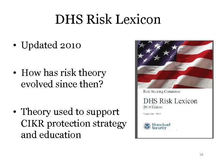 DHS Risk Lexicon • Updated 2010 • How has risk theory evolved since then?