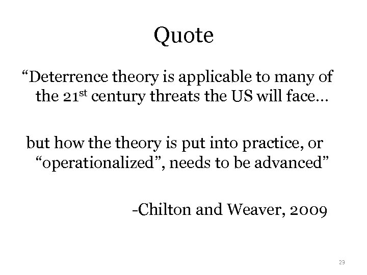 "Quote ""Deterrence theory is applicable to many of the 21 st century threats the"