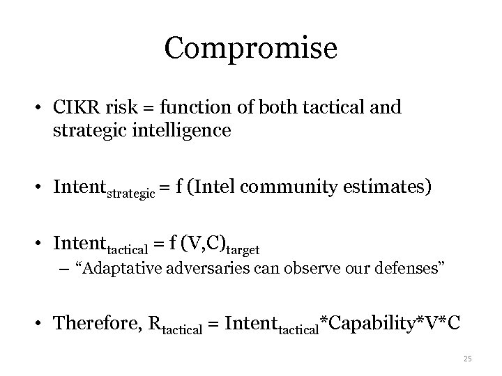 Compromise • CIKR risk = function of both tactical and strategic intelligence • Intentstrategic