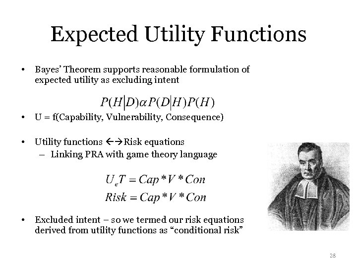 Expected Utility Functions • Bayes' Theorem supports reasonable formulation of expected utility as excluding