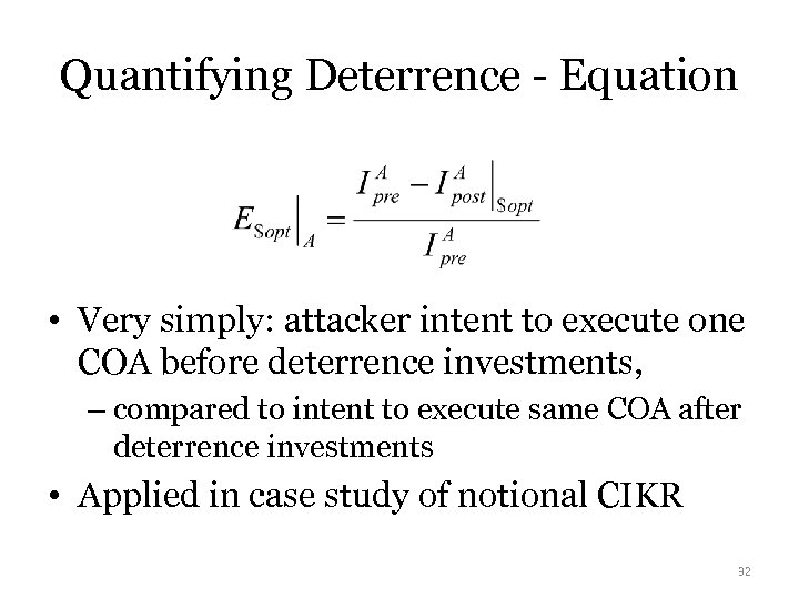Quantifying Deterrence - Equation • Very simply: attacker intent to execute one COA before
