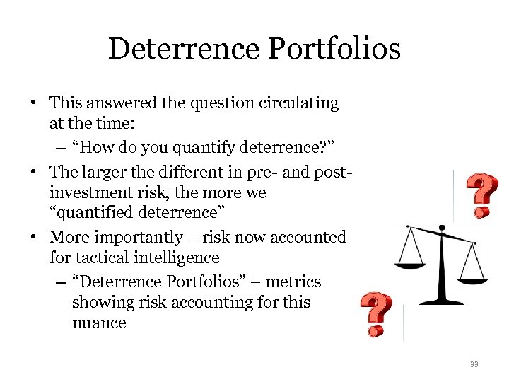 "Deterrence Portfolios • This answered the question circulating at the time: – ""How do"