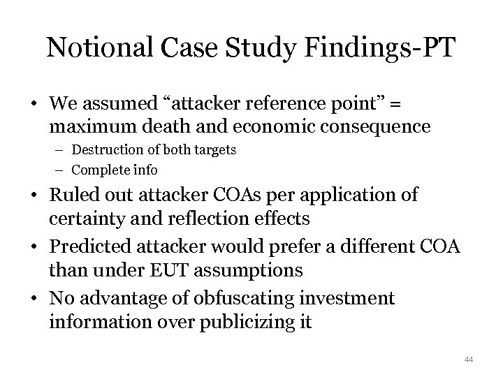 "Notional Case Study Findings-PT • We assumed ""attacker reference point"" = maximum death and"