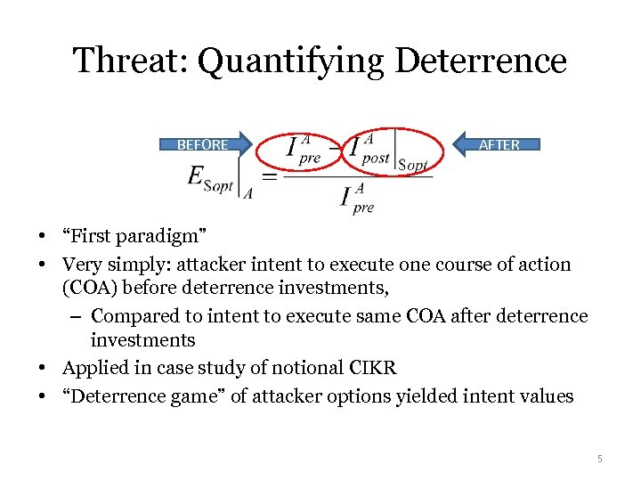 "Threat: Quantifying Deterrence BEFORE AFTER • ""First paradigm"" • Very simply: attacker intent to"
