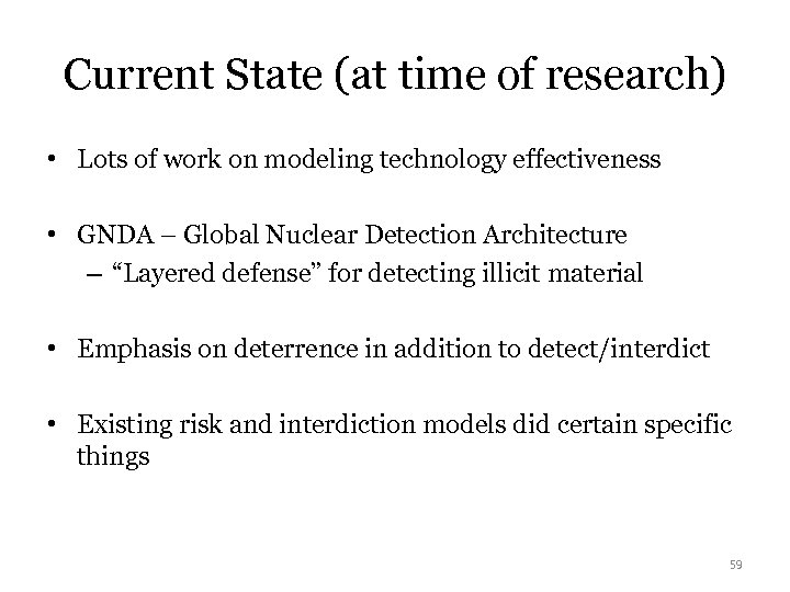 Current State (at time of research) • Lots of work on modeling technology effectiveness