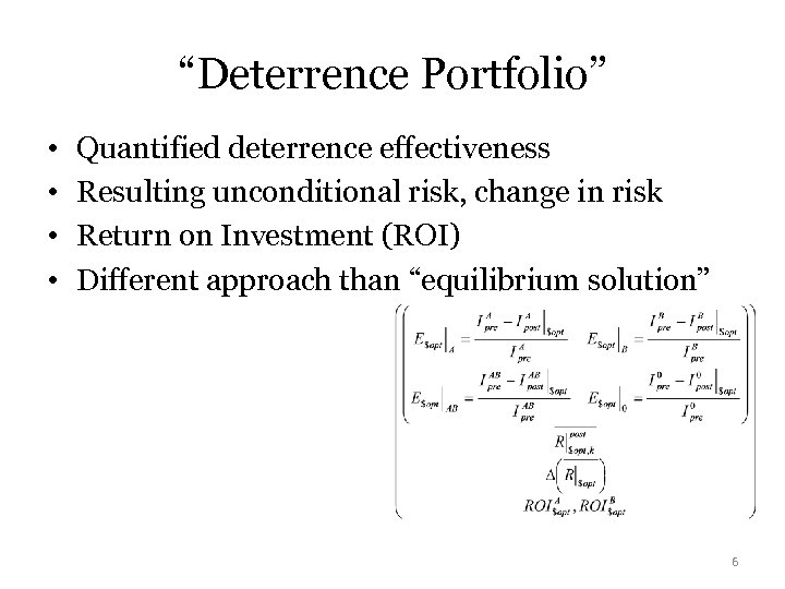 """Deterrence Portfolio"" • • Quantified deterrence effectiveness Resulting unconditional risk, change in risk Return"