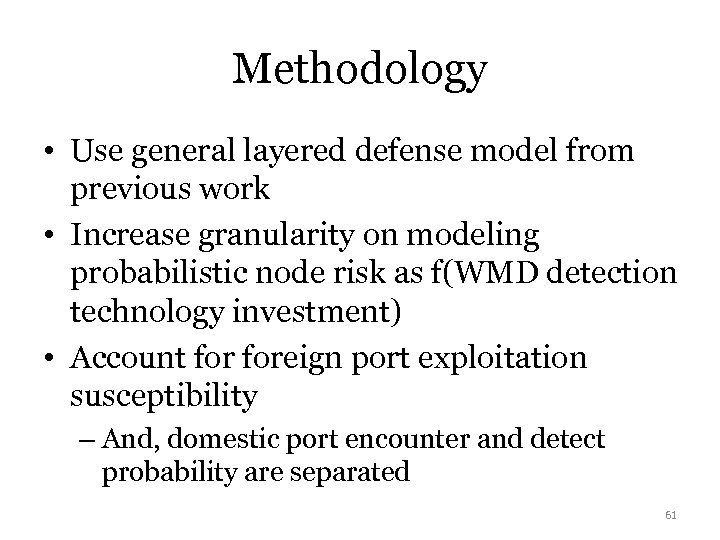 Methodology • Use general layered defense model from previous work • Increase granularity on