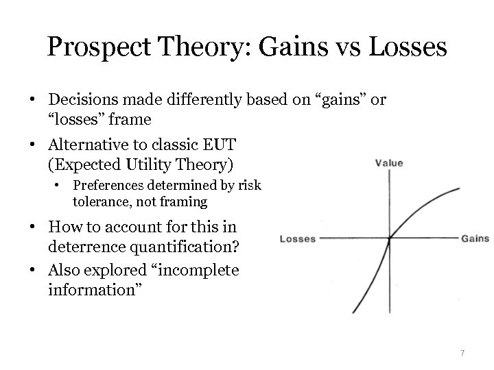 "Prospect Theory: Gains vs Losses • Decisions made differently based on ""gains"" or ""losses"""