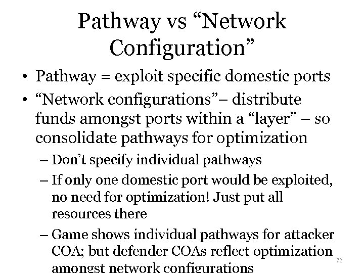 "Pathway vs ""Network Configuration"" • Pathway = exploit specific domestic ports • ""Network configurations""–"