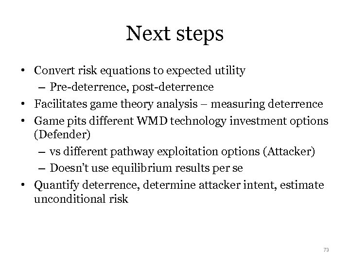Next steps • Convert risk equations to expected utility – Pre-deterrence, post-deterrence • Facilitates