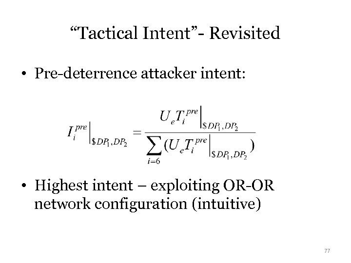 """Tactical Intent""- Revisited • Pre-deterrence attacker intent: • Highest intent – exploiting OR-OR network"