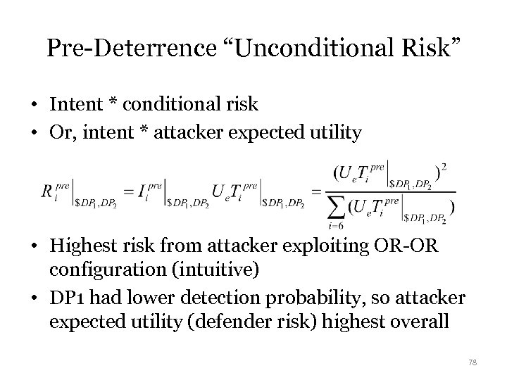 "Pre-Deterrence ""Unconditional Risk"" • Intent * conditional risk • Or, intent * attacker expected"