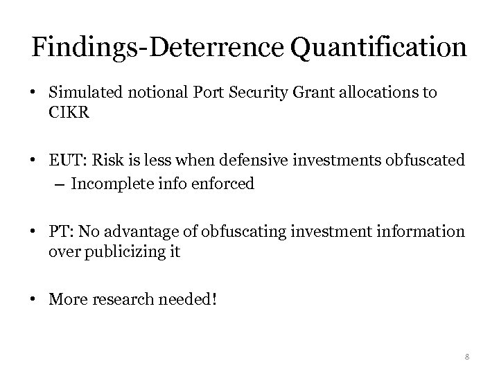 Findings-Deterrence Quantification • Simulated notional Port Security Grant allocations to CIKR • EUT: Risk