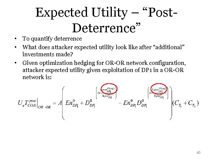 "Expected Utility – ""Post. Deterrence"" • To quantify deterrence • What does attacker expected"