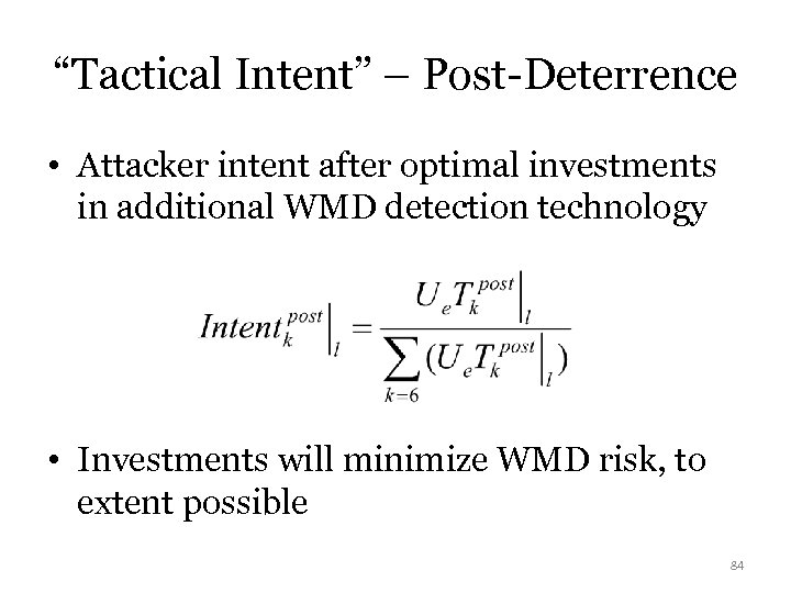 """Tactical Intent"" – Post-Deterrence • Attacker intent after optimal investments in additional WMD detection"