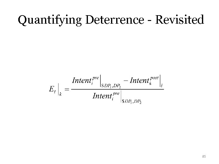 Quantifying Deterrence - Revisited 85