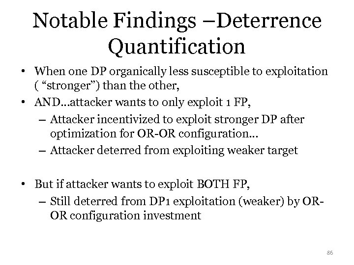 Notable Findings –Deterrence Quantification • When one DP organically less susceptible to exploitation (