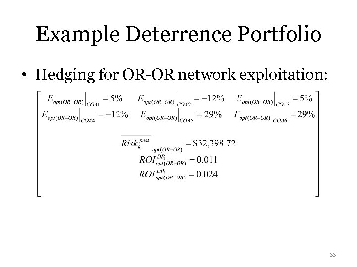 Example Deterrence Portfolio • Hedging for OR-OR network exploitation: 88