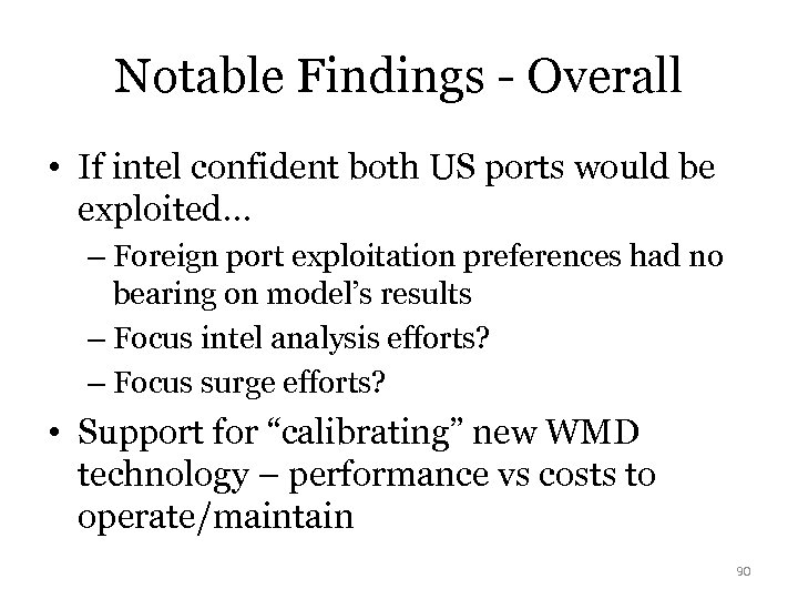 Notable Findings - Overall • If intel confident both US ports would be exploited…